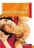 La musicothérapie (Eyrolles Pratique)