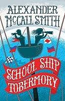 School Ship Tobermory: A School Ship Tobermory Adventure (Book 1) (The School Ship Tobermory Adventures)