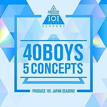 40 Boys 5 Concepts