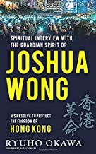 Spiritual Interview with the Guardian Spirit of Joshua Wong: His resolve to protect the freedom of Hong Kong
