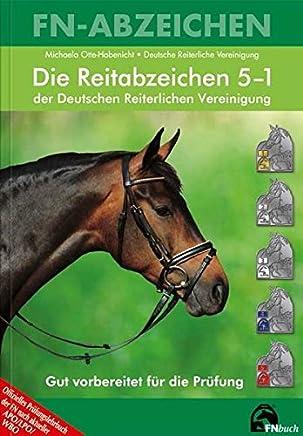 Die Reitabzeichen der Deutschen Reiterlichen Vereinigung 5 bis 1 FNAbzeichenMichaela Otte-Habenicht