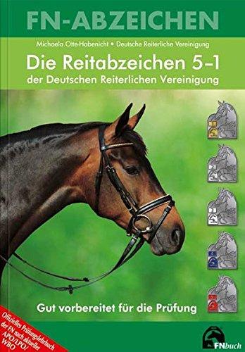 Die Reitabzeichen der Deutschen Reiterlichen Vereinigung 5 bis 1 (FN-Abzeichen)