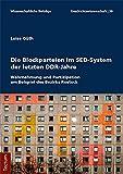 Die Blockparteien im SED-System der letzten DDR-Jahre: Wahrnehmung und Partizipation am Beispiel des Bezirks Rostock (Wissenschaftliche Beitrage aus dem Tectum...