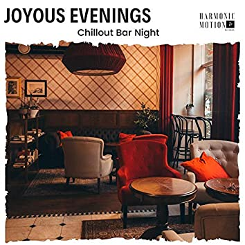 Joyous Evenings - Chillout Bar Night