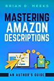 Mastering Amazon Descriptions: An Author's Guide: Copywriting for Authors (English Edition)