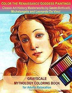 Color the Renaissance Goddess Paintings, Classic Art History Masterworks by Sandro Botticelli, Michelangelo and Leonardo D...