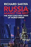 Russia Against the Rest: The Post-Cold War Crisis of World Order