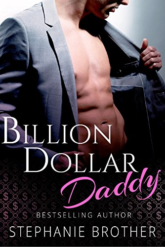 BILLION DOLLAR DADDY: A BILLIONAIRE ROMANCE