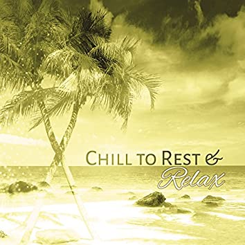 Chill to Rest & Relax – Soft Sounds, Tropical Relaxation, Beach Lounge, Easy Listening