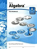 Key To Algebra Book 4: Polynomials (KEY TO...WORKBOOKS)