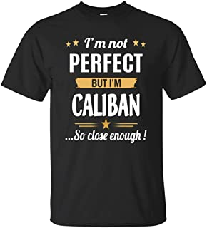I Am Caliban Cotton T Shirt Personalized Birthday Xmas Gifts for Men Women