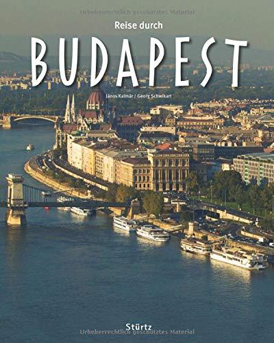 Reise durch Budapest: Ein Bildband mit über 200 Bildern auf 140 Seiten - STÜRTZ Verlag: Ein Bildband mit über 200...