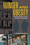Hunger and Obesity: Understanding a Food Insecurity Paradigm: Workshop Summary