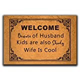 Doormat, Welcome Mat with Rubber Back 23.6'(L) x 15.7'(W) Funny Doormat for Entrance Way Mats No Slip Kitchen Rugs (Welcome Beware of Wife Kids and Pets are Also Shady Husband is Cool)