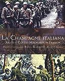 La Champagne italiana. Arditi e Curzio Malaparte in Francia