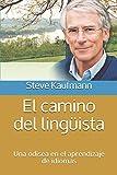 El camino del lingüista: Una odisea en el aprendizaje de idiomas