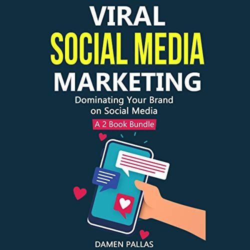 Viral Social Media Marketing: Dominating Your Brand on Social Media - a 2 Book Bundle audiobook cover art