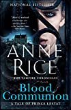 Blood Communion: A Tale of Prince Lestat (Vampire Chronicles)
