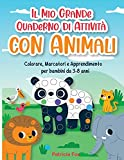Il Mio Grande Quaderno di Attività con Animali: Colorare, Marcatori e Apprendimento per bambini da 3-8 anni-Dot Marker Activity Book for Kids ( Italian Version)