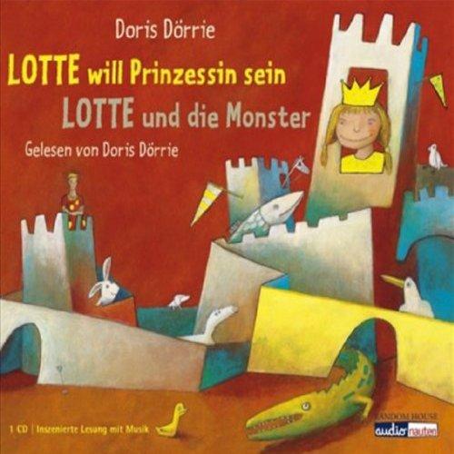 Lotte will Prinzessin sein / Lotte und die Monster Titelbild