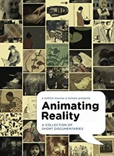 Animating Reality: a collection of short documentaries
