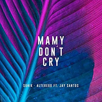 Mamy Don't Cry