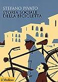 Storia sociale della bicicletta...