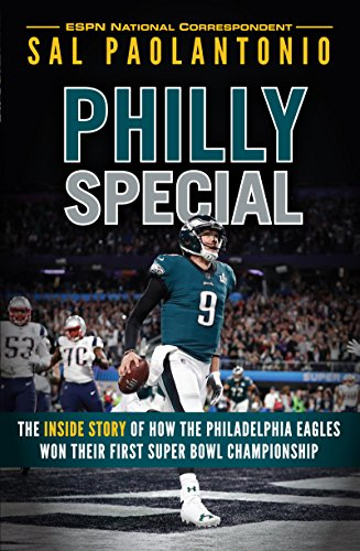 Philly Special: The Inside Story of How the Philadelphia Eagles Won Their First Super Bowl Championship (English Edition)