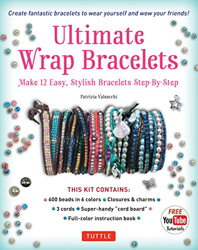Ultimate Wrap Bracelets Kit: Instructions to Make 12 Easy, Stylish Bracelets (Includes 600 Beads, 48pp Book; Closures & Charms, Cords & Video Tutorial)