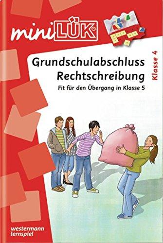 miniLÜK / Deutsch: miniLÜK: Grundschulabschluss Rechtschreibung: Fit für den Übergang in Klasse 5
