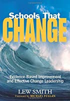 Schools That Change: Evidence-Based Improvement and Effective Change Leadership by Lew Smith(2007-12-13)