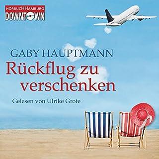 Rückflug zu verschenken                   Autor:                                                                                                                                 Gaby Hauptmann                               Sprecher:                                                                                                                                 Ulrike Grote                      Spieldauer: 4 Std. und 31 Min.     33 Bewertungen     Gesamt 3,9