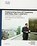 Implementing Cisco IP Telephony and Video, Part 1 (CIPTV1) Foundation Learning Guide (CCNP Collaboration Exam 300-070 CIPTV1) (3rd Edition) (Foundation…