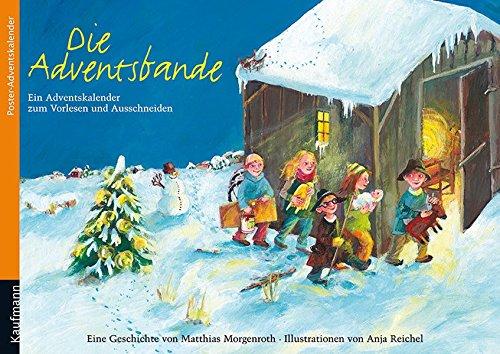 Die Adventsbande. Ein Advents-Kalender zum Vorlesen und Ausschneiden: Ein Adventskalender zum Vorlesen und Ausschneiden