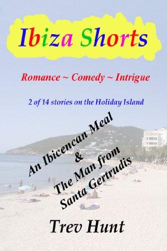 An Ibicencan Meal & The Man from Santa Gertrudis (Ibiza shorts Book 4) (English Edition)