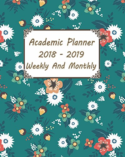 Academic Planner 2018-2019: Weekly and Monthly Teacher Planner Academic Year Lesson Plan and Record Flower Book (Green flowers)