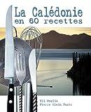 La Calédonie en 60 recettes