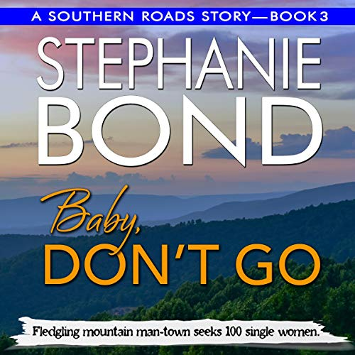 Baby, Don't Go : A Southern Roads Trilogy  By  cover art