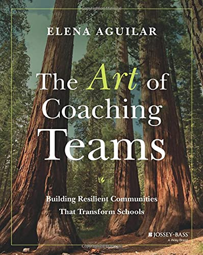 Compare Textbook Prices for The Art of Coaching Teams: Building Resilient Communities that Transform Schools 1 Edition ISBN 9781118984154 by Aguilar, Elena