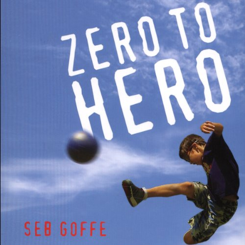 Zero to Hero                   Written by:                                                                                                                                 Seb Goffe                               Narrated by:                                                                                                                                 Derek Perkins                      Length: 18 mins     Not rated yet     Overall 0.0
