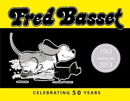 Fred Basset: Celebrating 50 Years: 1963 to 2013
