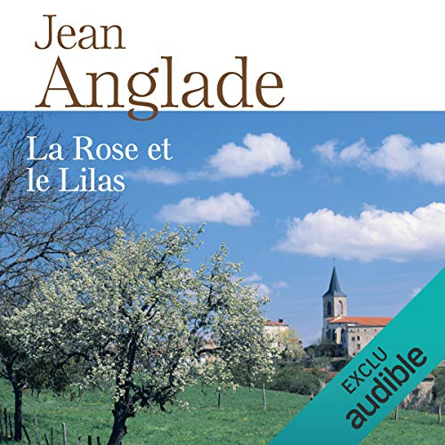 La rose et le lilas                   By:                                                                                                                                 Jean Anglade                               Narrated by:                                                                                                                                 Monique Rousseau,                                                                                        José Heuzé                      Length: 9 hrs and 29 mins     Not rated yet     Overall 0.0
