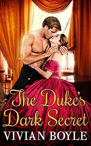 The Duke's Dark Secret: Steamy Regency Historical Romance by [Vivian Boyle]