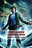 Percy Jackson Awesome Trivia: Things You Don't Want To Miss In The Movie: Quiz About The Son of Poseidon (English Edition)