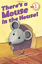 Scholastic Reader Level 1: There's a Mouse in the House!