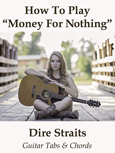 How To Play Money For Nothing By Dire Straits - Guitar Tabs & Chords