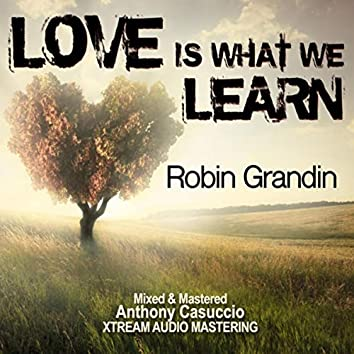 Love Is What We Learn