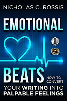 [Nicholas C. Rossis]のEmotional Beats: How to Easily Convert your Writing into Palpable Feelings (Author Tools Book 1) (English Edition)