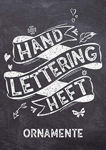 Handlettering Heft Ornamente: Das XXL Vorlagenbuch für Handlettering und Kalligraphie Verzierungen - Ornamente und Schmuckelemente zum Abpausen und als Vorlage zur Übung