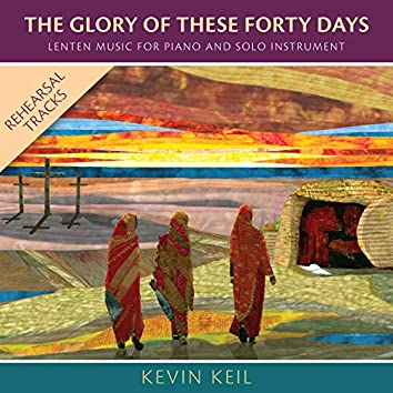 The Glory of These Forty Days-Rehearsal Tracks